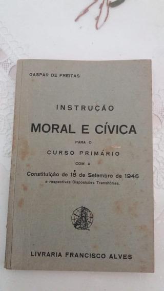 Livro De Moral E Cívica Do Primário De 1956 = Gaspar Freitas