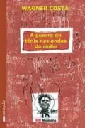 A Guerra Do Tênis Nas Ondas Do Rádio-2°e Wagner Costa
