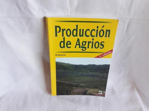 Imagen 1 de 10 de Produccion De Agrios Manuel  Amoros 3° Edicion Mundiprensa