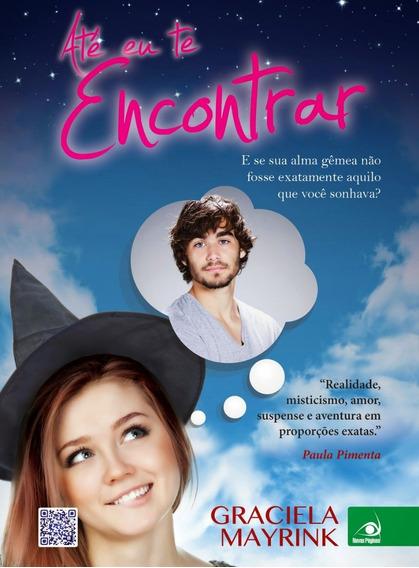 Livro Até Eu Te Encontrar - Graciela Mayrink