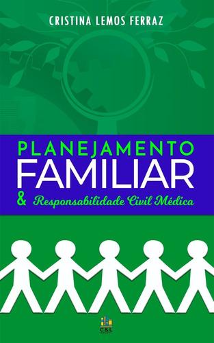 Livro Planejamento Familiar E Responsabilidade Civil Médica