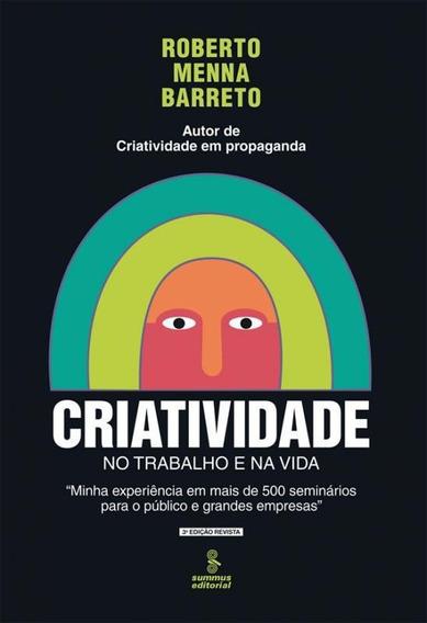 Criatividade No Trabalho E Na Vida - 03 Ed