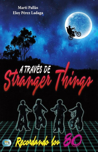 A Traves De Stranger Things - Libro De Serie De Netflix