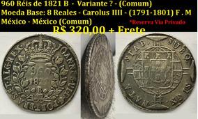 960 Réis De 1821 B - Carolus Iiii 1791-1801 - México - F.m