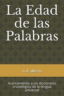 Libro : La Edad De Las Palabras: Acercamiento A Un Diccio...
