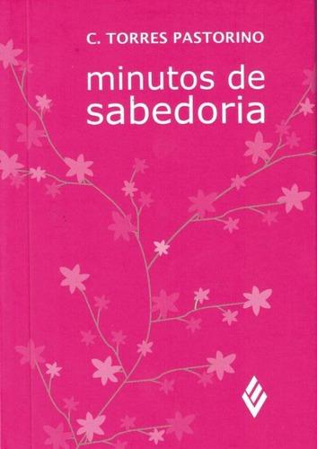 Minutos De Sabedoria - Rosa E Flores - 42ª Ed