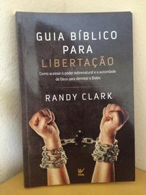 Randy Clark Guia Bíblico Para Libertação