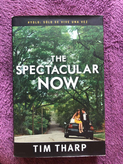 Libro. The Spectacular Now. Tim Tharp