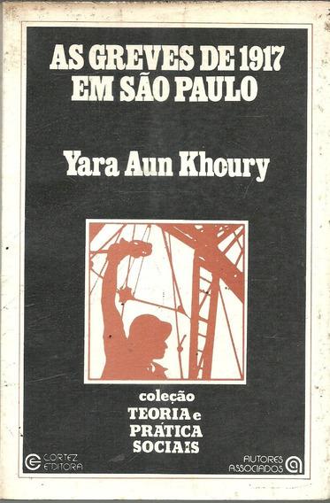 C919 - As Greves De 1917 Em São Paulo - Yara Aun Khoury