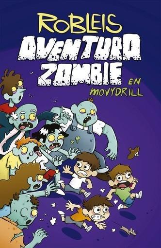 Aventura Zombie En Movydrill - Robleis