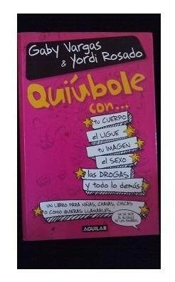 Quíubole Con... Tu Cuerpo, El Ligue... G. Vargas, J. Rosado