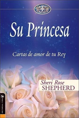 Su Princesa Cartas De Amor De Tu Rey ®