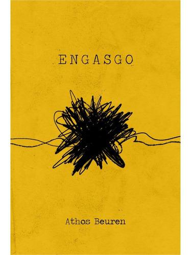 Imagem 1 de 6 de Engasgo - Athos Beuren (livro De Poesia)