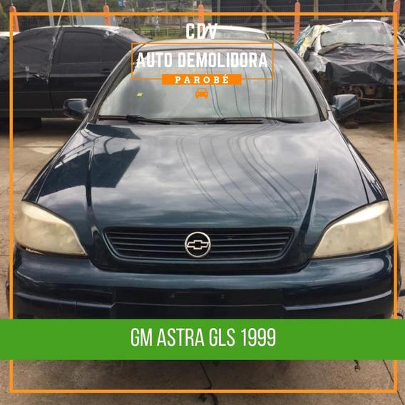 Sucata Gm Astra Gls 1999 Disponível Para Venda De Peças!