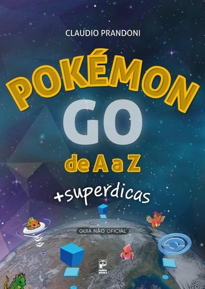 Pokemon Go De A A Z + Superdicas
