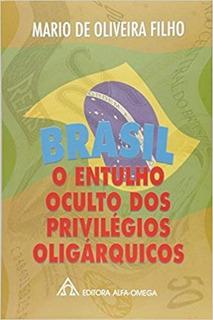 Brasil O Entulho Oculto Dos Privilegios Oligarquicos