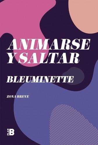 Libro Animarse Y Saltar - Bleu Minette