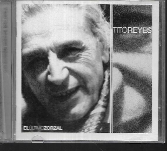 Tito Reyes Album El Ultimo Zorzal Sello Discos Melopea Cd