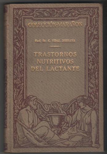 Trastornos Nutritivos Del Lactante / Dr. Vidal Jordana / T.d