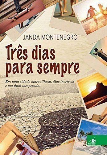 Livro Três Dias Para Sempre Janda Montenegro