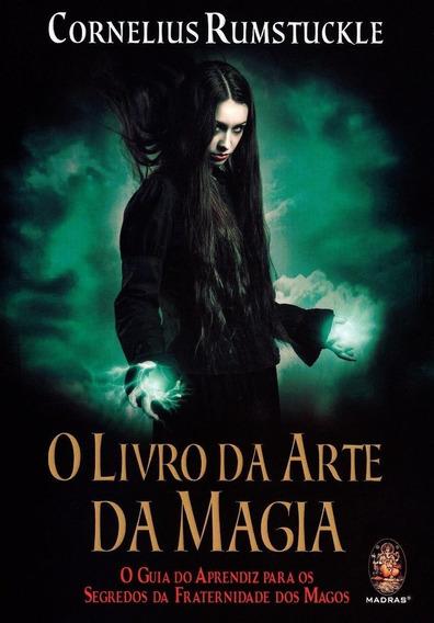O Livro Da Arte Da Magia O Guia Do Aprendiz Para Os Segr
