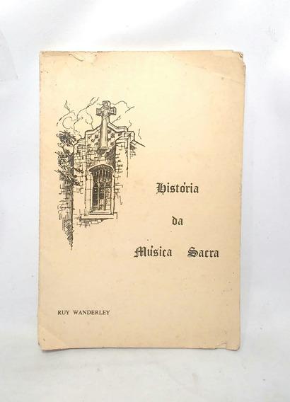 Livro História Da Música Sacra - Ruy Wanderley