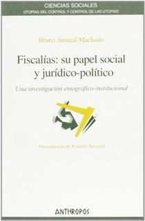 Fiscalías - Su Papel Social, Amaral Machado, Anthropos