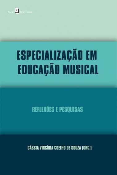 Especialização Em Educação Musical. Reflexões E Pesquis