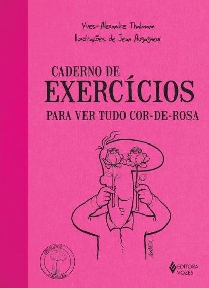 Caderno De Exercícios _para Ver Tudo Cor-de-rosa