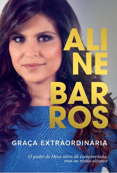 Graça Extraordinária Livro Aline Barros Frete 9 Reais