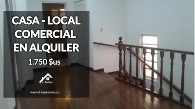 Casa + Local Comercial En Alquiler Próximo A El Prado 1750 $