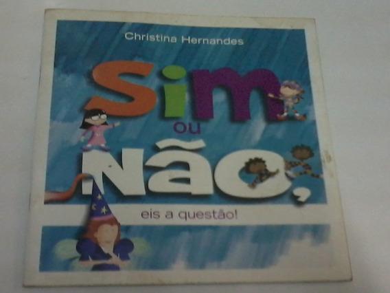 Livro - Sim Ou Não Eis A Questão - Christina Hernandes