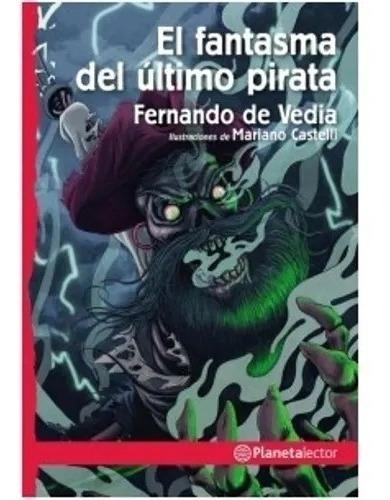 El Fantasma Del Último Pirata - Planeta Lector