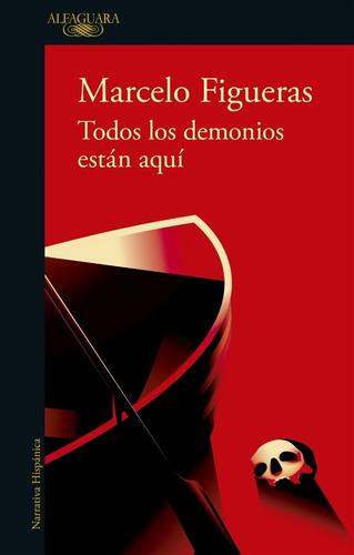 Imagen 1 de 1 de Libro Todos Los Demonios Estan Aqui - Figueras Marcelo