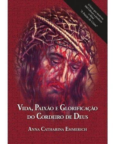 Livro Catolico Vida Paixão E Glorificação Cordeiro Deus Ana