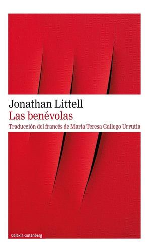 Imagen 1 de 2 de Las Benevolas. Jonathan Littell. Galaxia Gutenberg