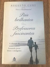Livro Pais Brilhantes, Professores Fascinantes Frete Gratis
