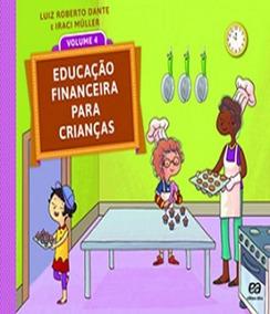 Educacao Financeira Para Criancas - Vol 04