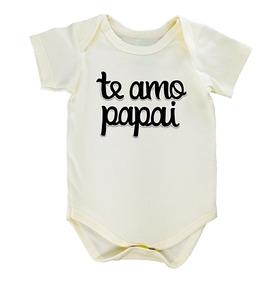 Body Bebê Te Amo Papai 100% Algodão