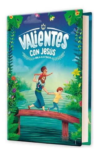 Biblia Ilustrada Valientes Con Jesús Para Niños, Rvc