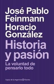 Libro Historia Y Pasion De Jose Pablo Feinmann