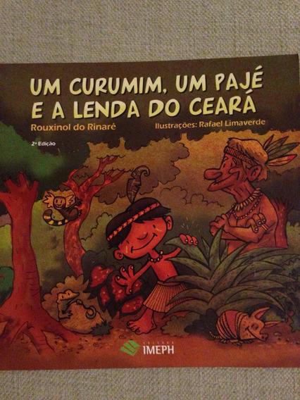 O Curumin Um Pajé E A Lenda Do Ceará - Rouxinol - Novo