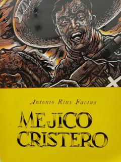 Méjico Cristero - Antonio Rius Facius