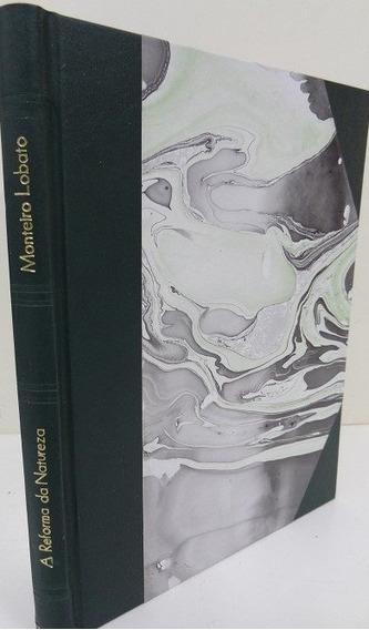 A Reforma Da Natureza - Monteiro Lobato - 1ª Edição