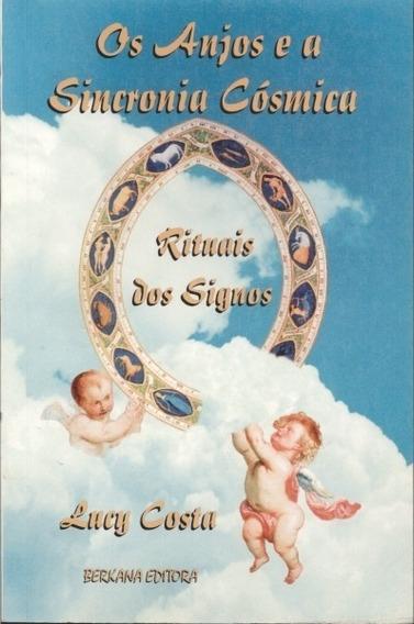 Os Anjos E A Sincronia Cósmica - Rituais Dos Signos - Costa,