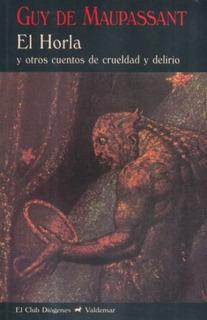 El Horla, Guy De Maupassant, Ed. Valdemar