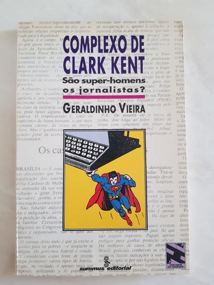 Complexo De Clark Kent São Super-homens Os Jornalistas?