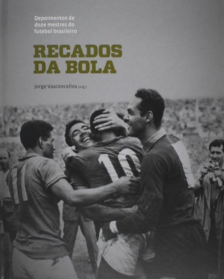 Livro Recados Da Bola J. Vasconcellos Futebol + Frete Grátis