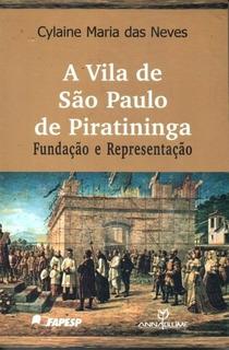 Livro A Vila De São Paulo De Piratininga Cylaine Maria Das N