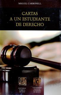 Cartas A Un Estudiante De Derecho - Miguel Carbonell